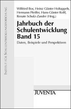Jahrbuch der Schulentwicklung. Daten, Beispiele und Perspektiven von Bos,  Wilfried, Holtappels,  Heinz-Günter, Pfeiffer,  Hermann, Rolff,  Hans-Günter, Schulz-Zander,  Renate