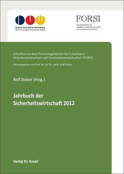 Jahrbuch der Sicherheitswirtschaft 2012 von Stober,  Rolf