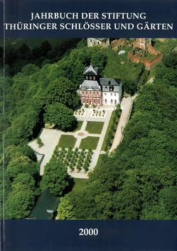 Jahrbuch der Stiftung Thüringer Schlösser und Gärten 2000