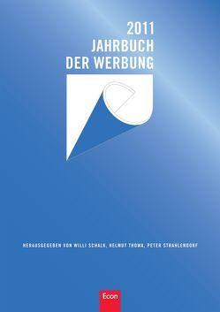 Jahrbuch der Werbung 2011 von Schalk,  Willi, Strahlendorf,  Peter, Thomä,  Helmut