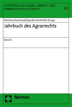 Jahrbuch des Agrarrechts von Martinez,  José, Schorkopf,  Frank, Spindler,  Gerald, Stoll,  Peter-Tobias, Veit,  Barbara