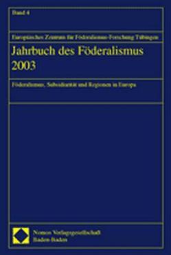 Jahrbuch des Föderalismus 2003 von Europäisches Zentrum für Föderalismus-Forschung Tübingen