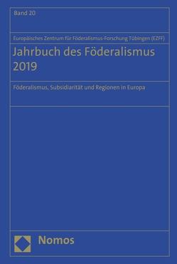 Jahrbuch des Föderalismus 2019 von Europäischen Zentrum für Föderalismus-Forschung Tübingen (EZFF)