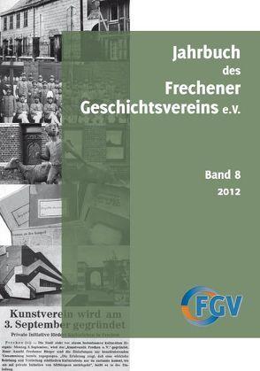 Jahrbuch des Frechener Geschichtsvereins e.V., Band 8/2012
