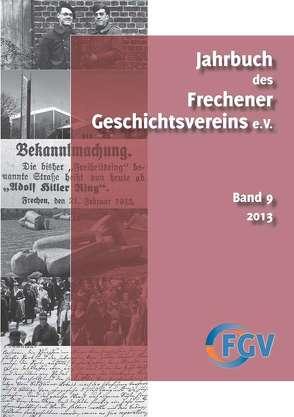 Jahrbuch des Frechener Geschichtsvereins e.V., Band 9/2013