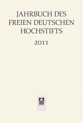 Jahrbuch des Freien Deutschen Hochstifts 2011 von Bohnenkamp,  Anne