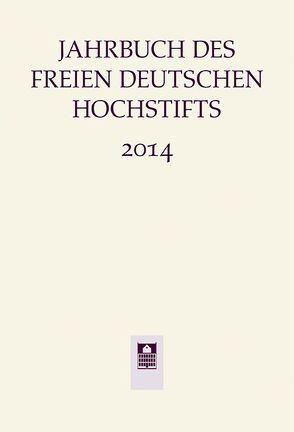 Jahrbuch des Freien Deutschen Hochstifts 2014 von Bohnenkamp,  Anne