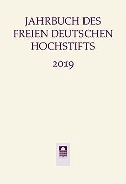 Jahrbuch des Freien Deutschen Hochstifts 2019 von Bohnenkamp,  Anne