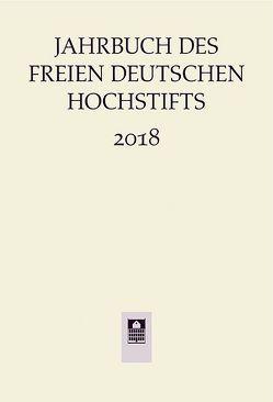 Jahrbuch des Freien Deutsches Hochstifts 2018 von Bohnenkamp,  Anne