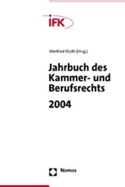 Jahrbuch des Kammer- und Berufsrechts 2004 von Kluth,  Winfried