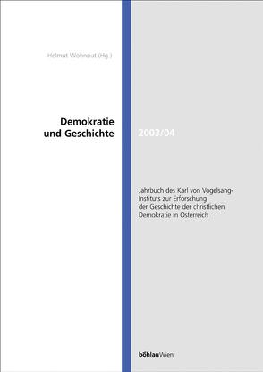 Jahrbuch des Karl von Vogelsang-Instituts zur Erforschung der Geschichte… / Demokratie und Geschichte 2003/2004 von Wohnout,  Helmut