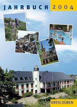 Jahrbuch des Kreises Düren 2004 von Coers,  Marianne, Dinstühler,  Horst, Dohmen,  Kristin