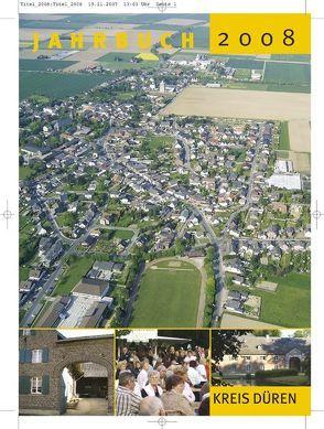 Jahrbuch des Kreises Düren 2008 von Bäuerle,  Stefan, Bielefeldt,  Heinz, Büren,  Guido von