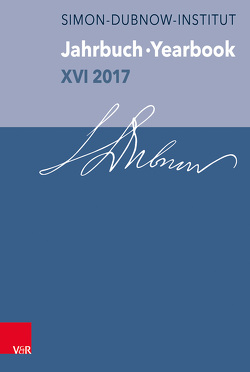 Jahrbuch des Simon-Dubnow-Instituts /Simon Dubnow Institute Yearbook / Jahrbuch des Simon-Dubnow-Instituts / Simon Dubnow Institute Yearbook XVI/2017 von Weiss,  Yfaat