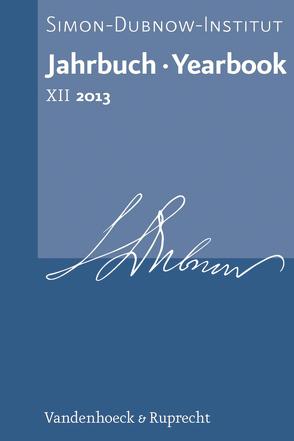Jahrbuch des Simon-Dubnow-Instituts / Simon Dubnow Institute Yearbook XII/2013 von Diner,  Dan