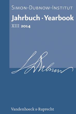 Jahrbuch des Simon-Dubnow-Instituts / Simon Dubnow Institute Yearbook XIII/2014 von Diner,  Dan