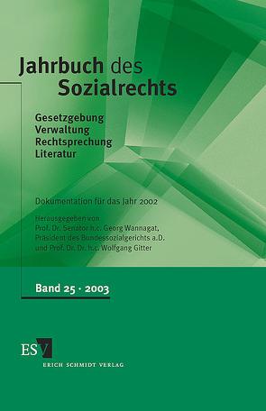 Jahrbuch des Sozialrechts / Jahrbuch des Sozialrechts, Band 25 von Gitter,  Wolfgang, Wannagat,  Georg