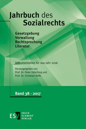 Jahrbuch des Sozialrechts / Jahrbuch des Sozialrechts Dokumentation für das Jahr 2016 von Rolfs,  Christian, Udsching,  Peter