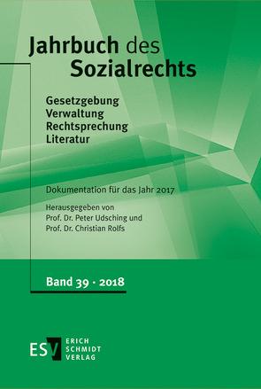 Jahrbuch des Sozialrechts / Jahrbuch des Sozialrechts Dokumentation für das Jahr 2017 von Rolfs,  Christian, Udsching,  Peter
