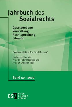 Jahrbuch des Sozialrechts / Jahrbuch des Sozialrechts Dokumentation für das Jahr 2018 von Rolfs,  Christian, Udsching,  Peter