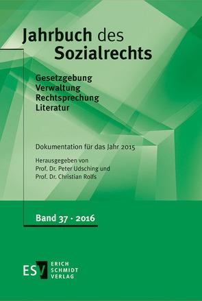 Jahrbuch des Sozialrechts / Jahrbuch des Sozialrechts Dokumentation für das Jahr 2015 von Rolfs,  Christian, Udsching,  Peter