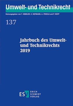Jahrbuch des Umwelt- und Technikrechts 2019 von Hebeler,  Timo, Hofmann,  Ekkehard, Proelß,  Alexander, Reiff,  Peter