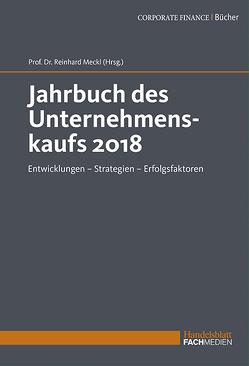 Jahrbuch des Unternehmenskaufs 2018 von Meckl,  Prof. Dr. Reinhard