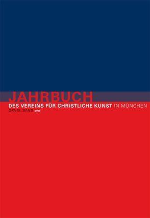 Jahrbuch des Vereins für Christliche Kunst in München, XXVIII. Band