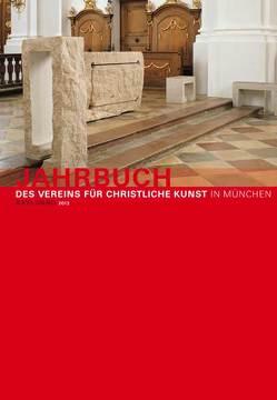 Jahrbuch des Vereins für Christliche Kunst in München, XXVI. Band (2013) von Mödl,  Ludwig