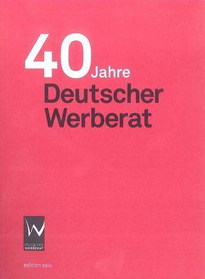 Jahrbuch Deutscher Werberat 2012 / 40 Jahre Deutscher Werberat
