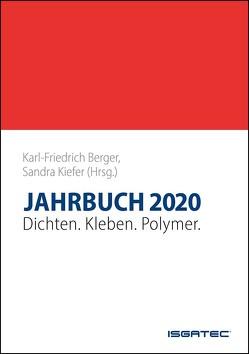 JAHRBUCH Dichten. Kleben. Polymer. 2020 von Berger,  Karl-Friedrich, Kiefer,  Sandra