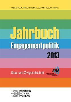 Jahrbuch Engagementpolitik 2013 von Klein,  Ansgar, Neuling,  Johanna, Sprengel,  Rainer