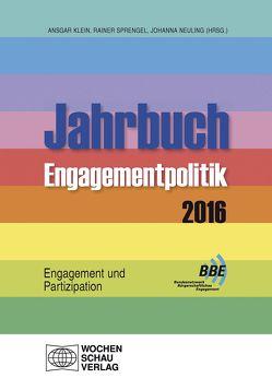 Jahrbuch Engagementpolitik 2016 von Klein,  Ansgar, Neuling,  Johanna, Sprengel,  Rainer