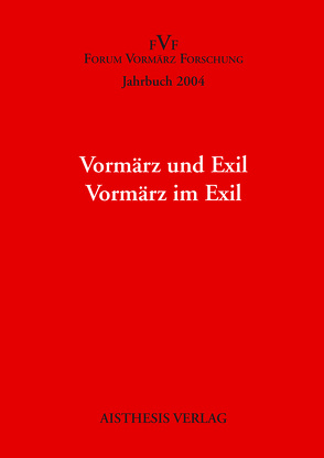 Jahrbuch Forum Vormärz Forschung / Vormärz und Exil. Vormärz im Exil von Eke,  Norbert O, Wahrenburg,  Fritz