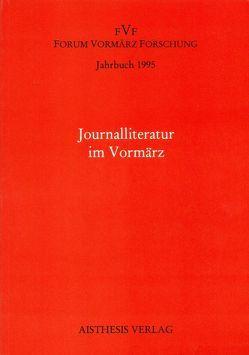 Jahrbuch Forum Vormärz Forschung / Journalliteratur im Vormärz von Bock,  Helmut, Brandes,  Helga, Kopp,  Detlev, Kortländer,  Bernd, Rosenberg,  Rainer