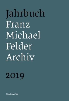 Jahrbuch Franz-Michael-Felder-Archiv 2019 von Thaler,  Jürgen