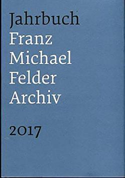 Jahrbuch Franz-Michael-Felder-Archiv von Thaler,  Jürgen