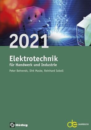 Jahrbuch für das Elektrohandwerk / Elektrotechnik für Handwerk und Industrie 2021 von Behrends,  Peter, Maske,  Dirk, Soboll,  Reinhard