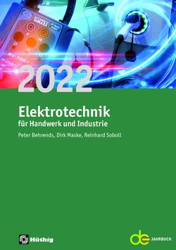 Jahrbuch für das Elektrohandwerk / Elektrotechnik für Handwerk und Industrie 2022 von Behrends,  Peter, Maske,  Dirk, Soboll,  Reinhard