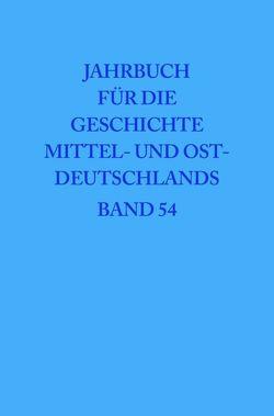 Jahrbuch für die Geschichte Mittel- und Ostdeutschlands / 2008 von Historische Kommission, Neitmann,  Klaus, Neugebauer,  Wolfgang, Schaper,  Uwe