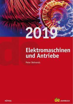 Jahrbuch für Elektromaschinenbau + Elektronik / Elektromaschinen und Antriebe 2019 von Behrends,  Peter