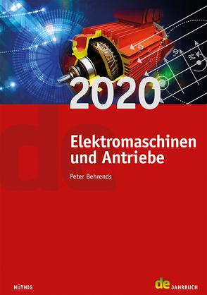 Jahrbuch für Elektromaschinenbau + Elektronik / Elektromaschinen und Antriebe 2020 von Behrends,  Peter