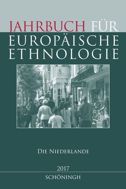Jahrbuch für Europäische Ethnologie Dritte Folge 12–2017 von Alzheimer,  Heidrun, Doering-Manteuffel,  Sabine, Drascek,  Daniel, Treiber,  Angela