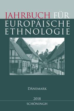 Jahrbuch für Europäische Ethnologie Dritte Folge 13–2018 von Alzheimer,  Heidrun, Barth,  Martin, Doering-Manteuffel,  Sabine, Drascek,  Daniel, Treiber,  Angela