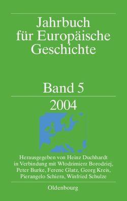 Jahrbuch für Europäische Geschichte / European History Yearbook / 2004 von Duchhardt,  Heinz, Gudian,  Jan, Schnettger,  Matthias