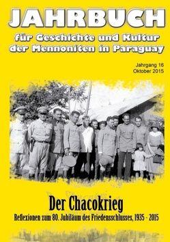 Jahrbuch für Geschichte und Kultur der Mennoniten in Paraguay. Jahrgang 16 Oktober 2015 von Dück Sawatzky,  Rudolf, Verein für Geschichte und Kultur der Mennoniten in Paraguay