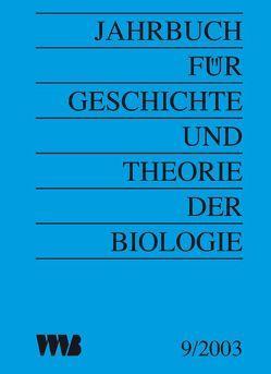 Jahrbuch für Geschichte und Theorie der Biologie von Gutmann,  Mathias, Rheinberger,  Hans J, Rupke,  Nicolaas, Weingarten,  Michael