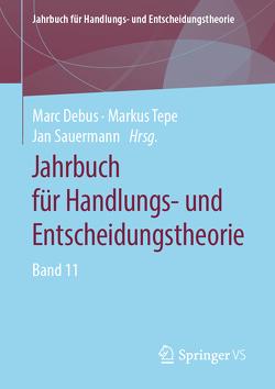 Jahrbuch für Handlungs- und Entscheidungstheorie von Debus,  Marc, Sauermann,  Jan, Tepe,  Markus