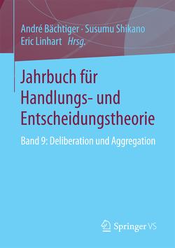 Jahrbuch für Handlungs- und Entscheidungstheorie von Bächtiger,  André, Linhart,  Eric, Shikano,  Susumu