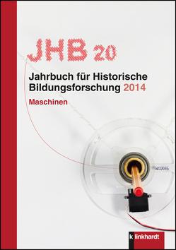 Jahrbuch für Historische Bildungsforschung, Band 20 von Sektion Historische Bildungsforschung der DGfE in Verbindung mit der Bibliothek für Bildungsgeschichtliche Forschung des Deutschen Instituts für Internationale Pädagogische Forschung (DIPF)